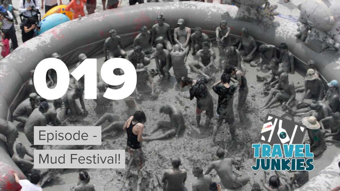 Episode 019 - Mud Festival!