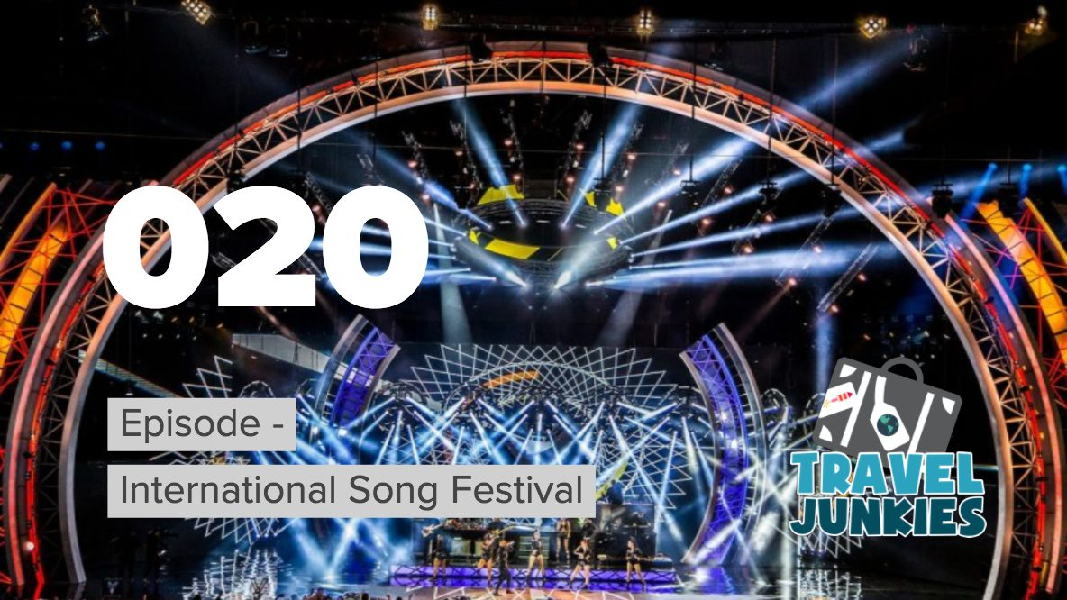 Episode 020 - International Song Festival
